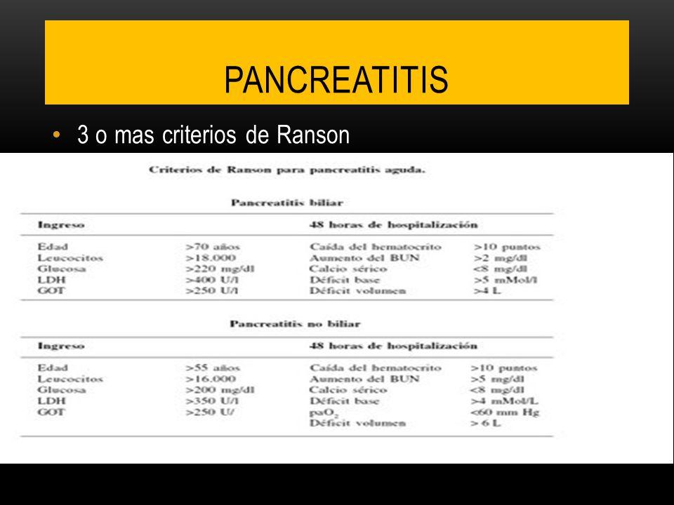 3 o mas criterios de Ranson PANCREATITIS