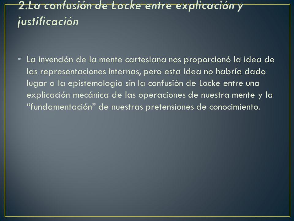 Locke no pensó que el conocimiento de que fuera la forma primaria de conocimiento.