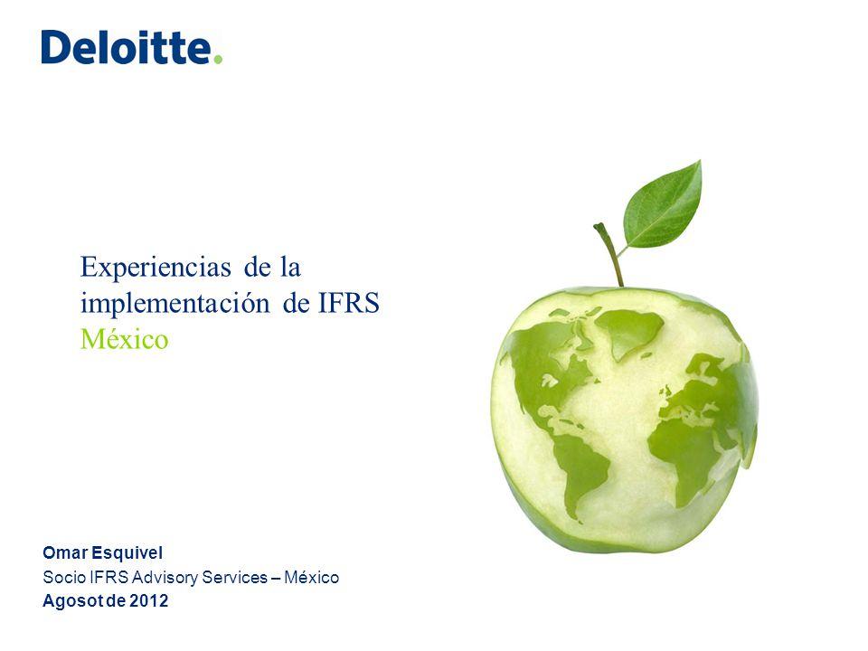 Experiencias de la implementación de IFRS México Omar Esquivel Socio IFRS Advisory Services – México Agosot de 2012