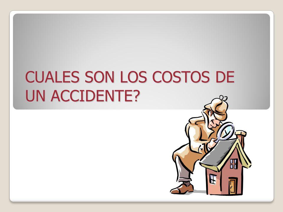 CUALES SON LOS COSTOS DE UN ACCIDENTE?