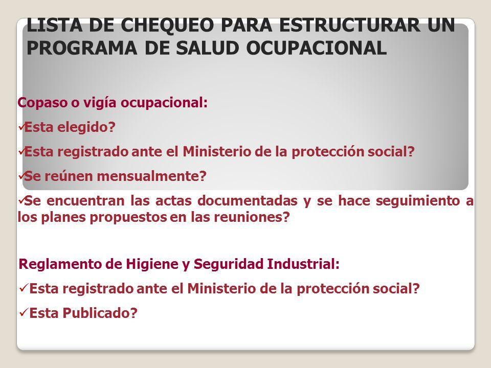 Copaso o vigía ocupacional: Esta elegido? Esta registrado ante el Ministerio de la protección social? Se reúnen mensualmente? Se encuentran las actas