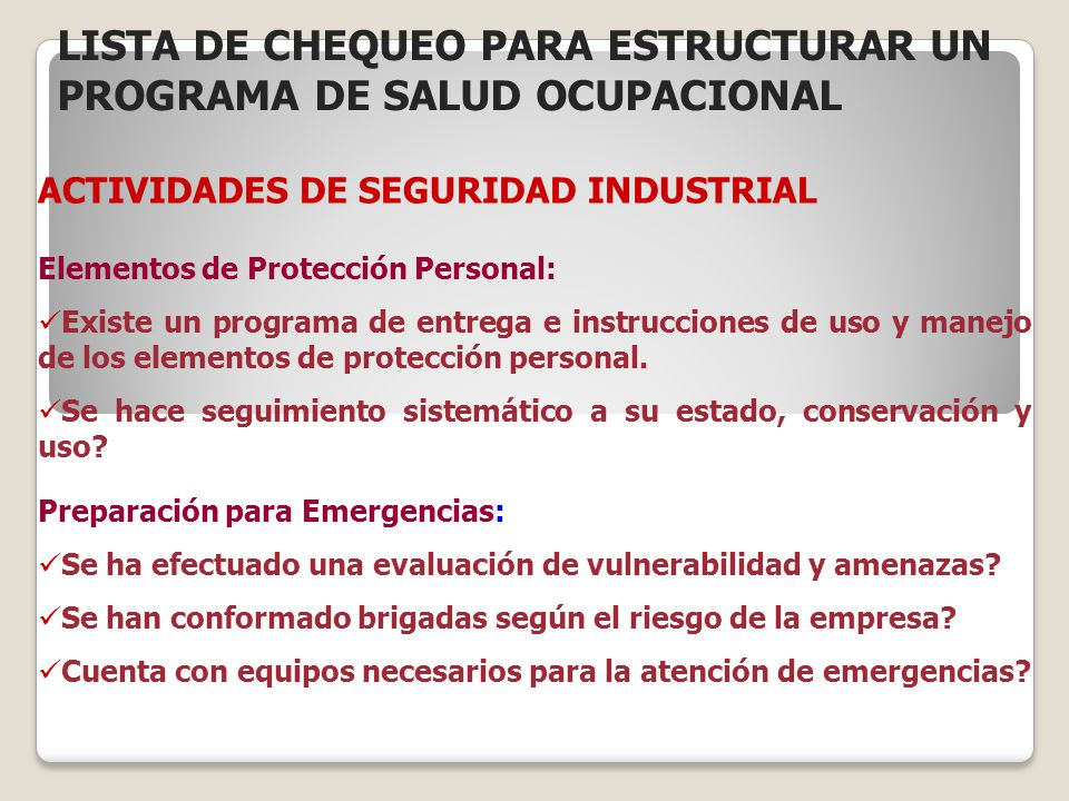 ACTIVIDADES DE SEGURIDAD INDUSTRIAL Elementos de Protección Personal: Existe un programa de entrega e instrucciones de uso y manejo de los elementos d