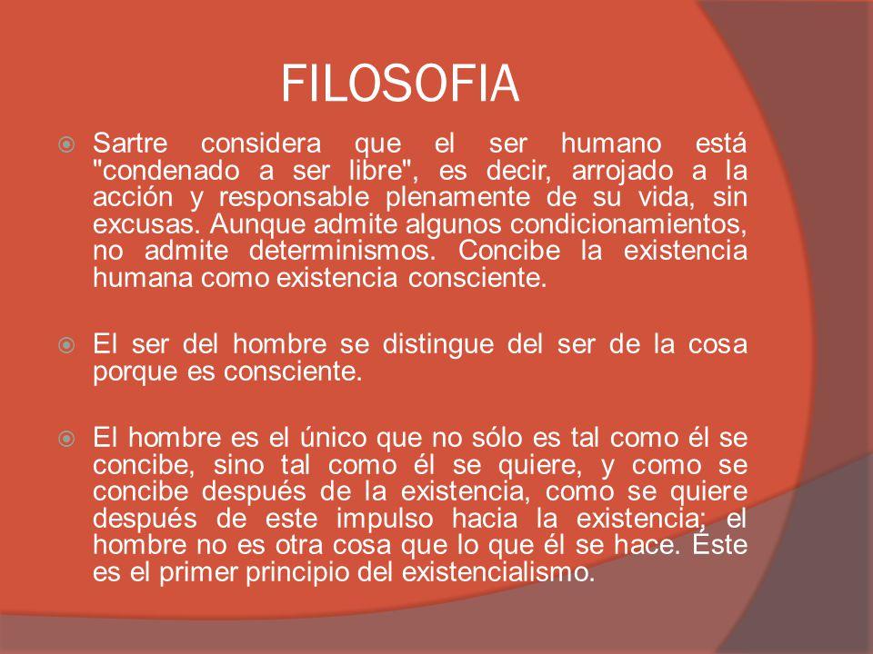 FILOSOFIA Sartre considera que el ser humano está