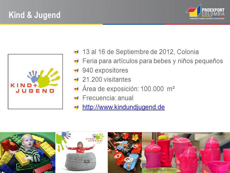 Kind & Jugend 13 al 16 de Septiembre de 2012, Colonia Feria para artículos para bebes y niños pequeños 940 expositores 21.200 visitantes Área de exposición: 100.000 m² Frecuencia: anual http://www.kindundjugend.de