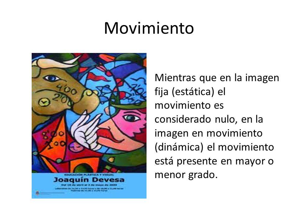 Movimiento Mientras que en la imagen fija (estática) el movimiento es considerado nulo, en la imagen en movimiento (dinámica) el movimiento está prese