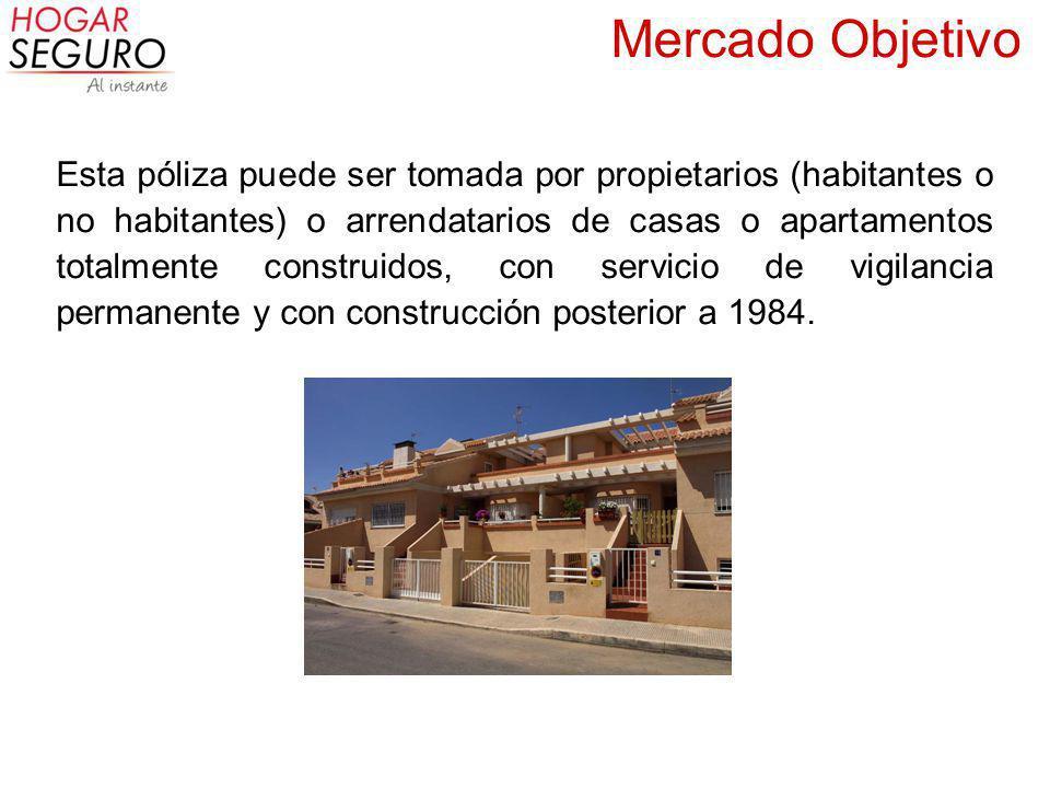 Esta póliza puede ser tomada por propietarios (habitantes o no habitantes) o arrendatarios de casas o apartamentos totalmente construidos, con servicio de vigilancia permanente y con construcción posterior a 1984.