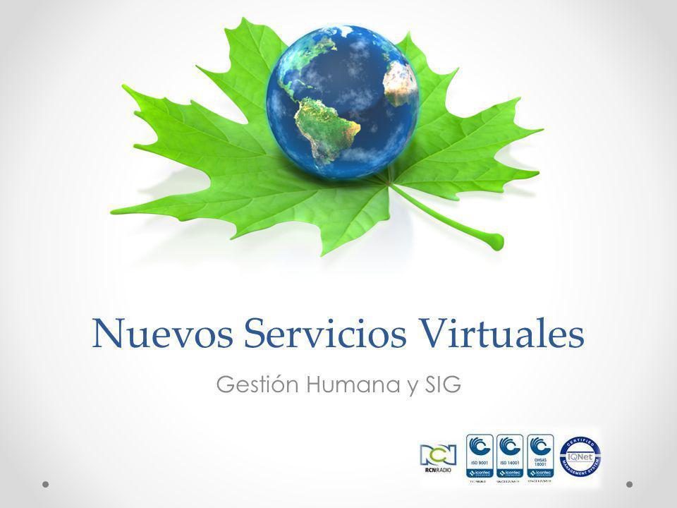 Nuevos Servicios Virtuales Gestión Humana y SIG