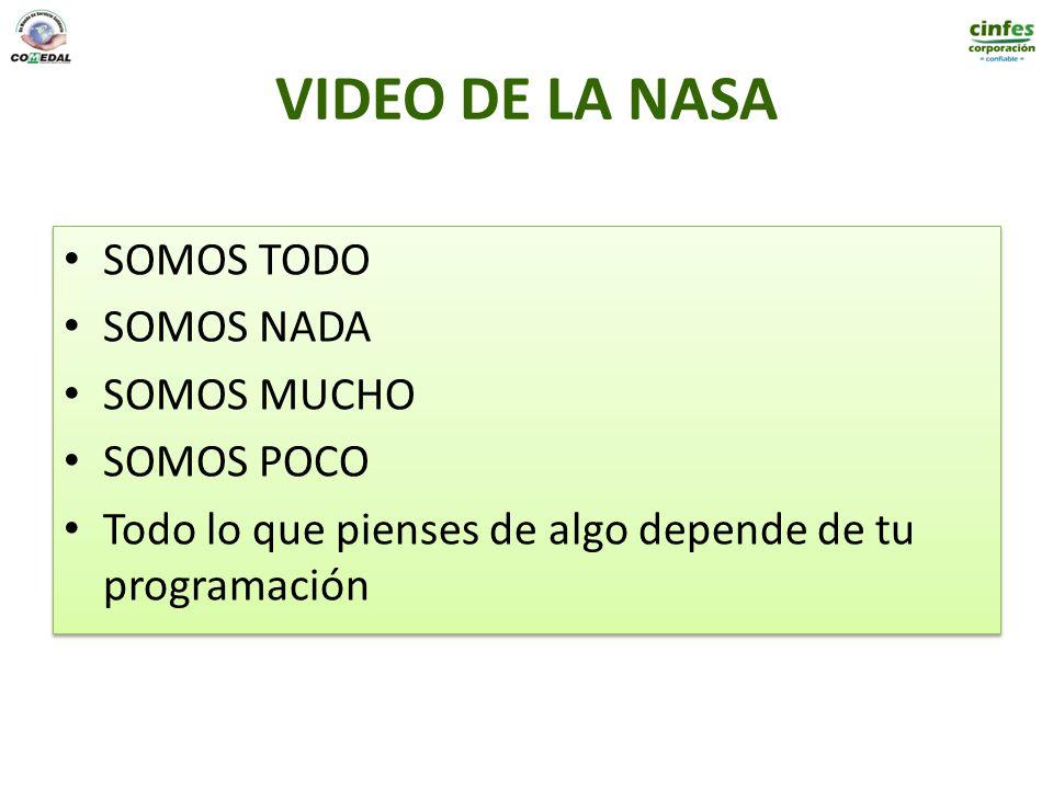 VIDEO DE LA NASA SOMOS TODO SOMOS NADA SOMOS MUCHO SOMOS POCO Todo lo que pienses de algo depende de tu programación SOMOS TODO SOMOS NADA SOMOS MUCHO