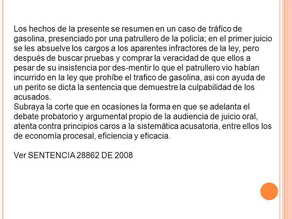 Los hechos de la presente se resumen en un caso de tráfico de gasolina, presenciado por una patrullero de la policía; en el primer juicio se les absue