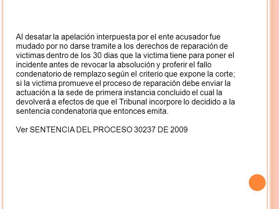 Al desatar la apelación interpuesta por el ente acusador fue mudado por no darse tramite a los derechos de reparación de victimas dentro de los 30 dia
