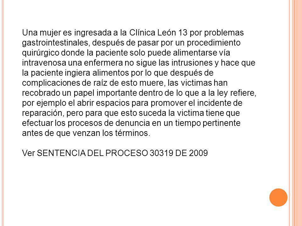 Una mujer es ingresada a la Clínica León 13 por problemas gastrointestinales, después de pasar por un procedimiento quirúrgico donde la paciente solo