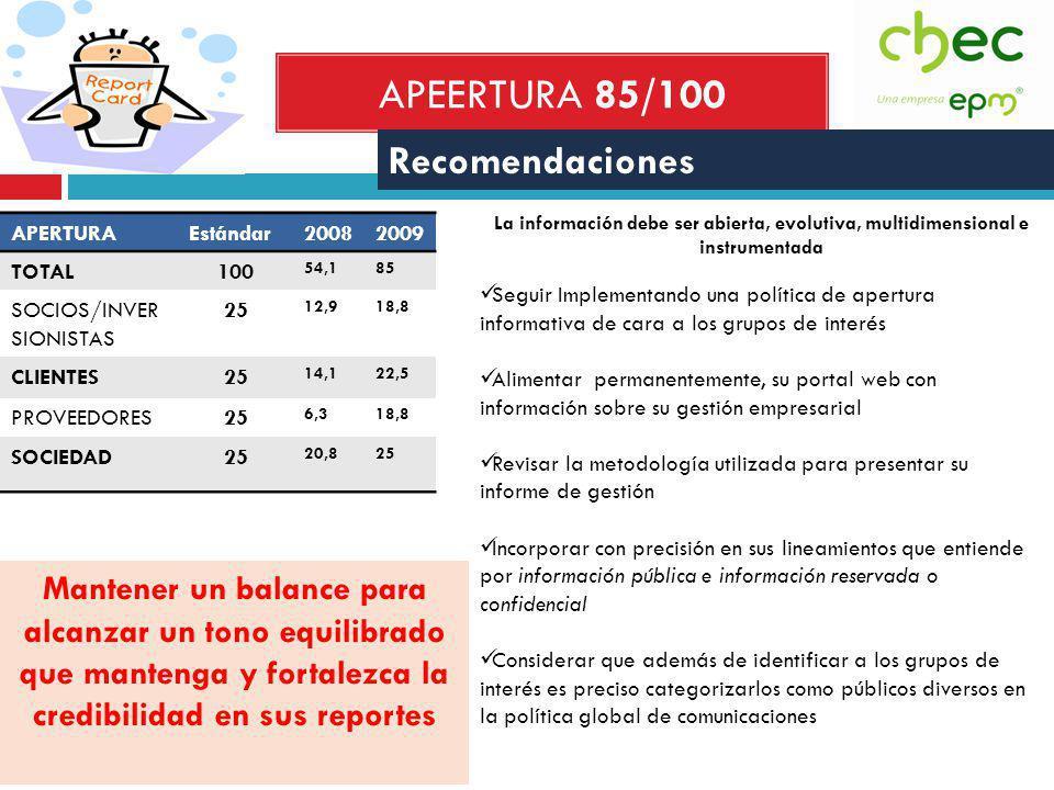 APEERTURA 85/100 Recomendaciones La información debe ser abierta, evolutiva, multidimensional e instrumentada Seguir Implementando una política de ape