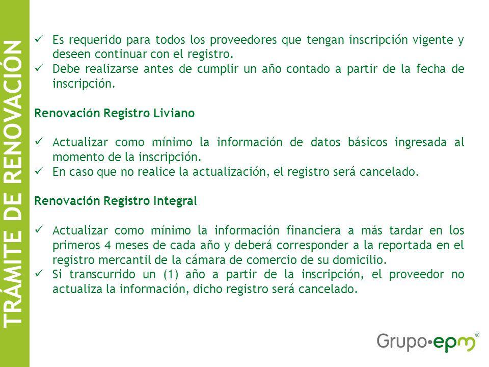 TRÁMITE DE RENOVACIÓN Es requerido para todos los proveedores que tengan inscripción vigente y deseen continuar con el registro.