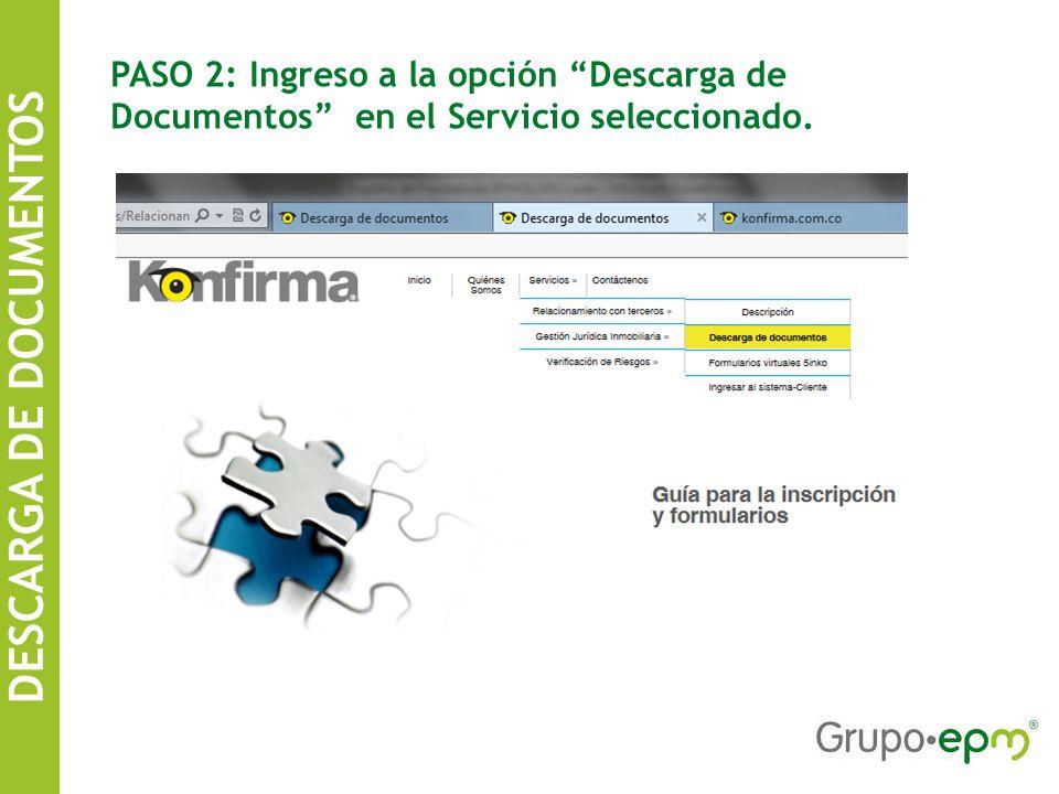 DESCARGA DE DOCUMENTOS SISTEMA DE INFORMACIÓN DE CONTRATISTAS EPM PASO 2: Ingreso a la opción Descarga de Documentos en el Servicio seleccionado.