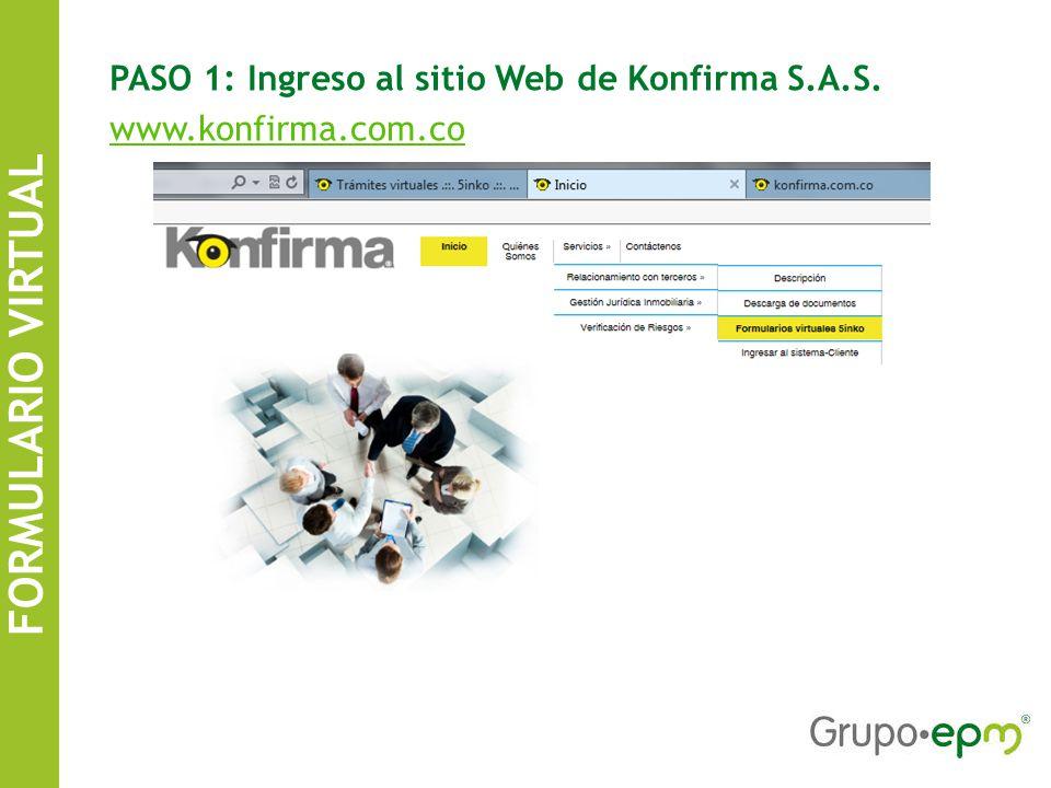 FORMULARIO VIRTUAL SISTEMA DE INFORMACIÓN DE CONTRATISTAS EPM PASO 1: Ingreso al sitio Web de Konfirma S.A.S.