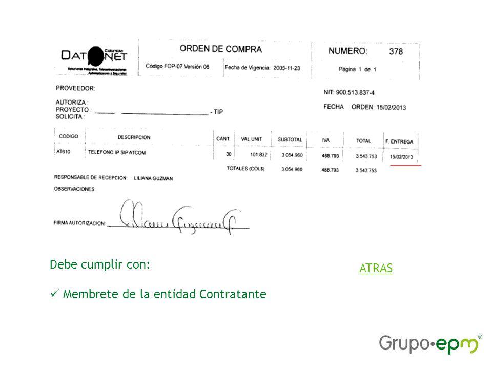 Debe cumplir con: Membrete de la entidad Contratante ATRAS