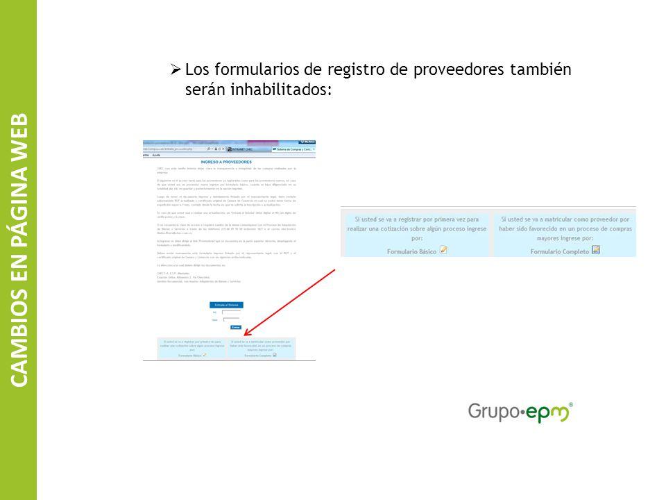 SISTEMA DE INFORMACIÓN DE CONTRATISTAS EPM CAMBIOS EN PÁGINA WEB Los formularios de registro de proveedores también serán inhabilitados: