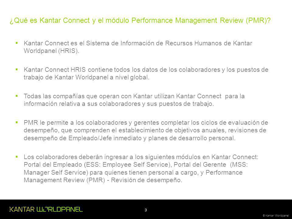 3 © Kantar Worldpanel Kantar Connect es el Sistema de Información de Recursos Humanos de Kantar Worldpanel (HRIS).
