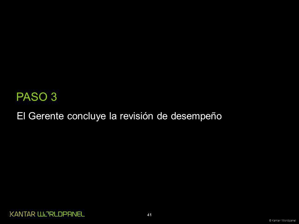 41 © Kantar Worldpanel PASO 3 El Gerente concluye la revisión de desempeño
