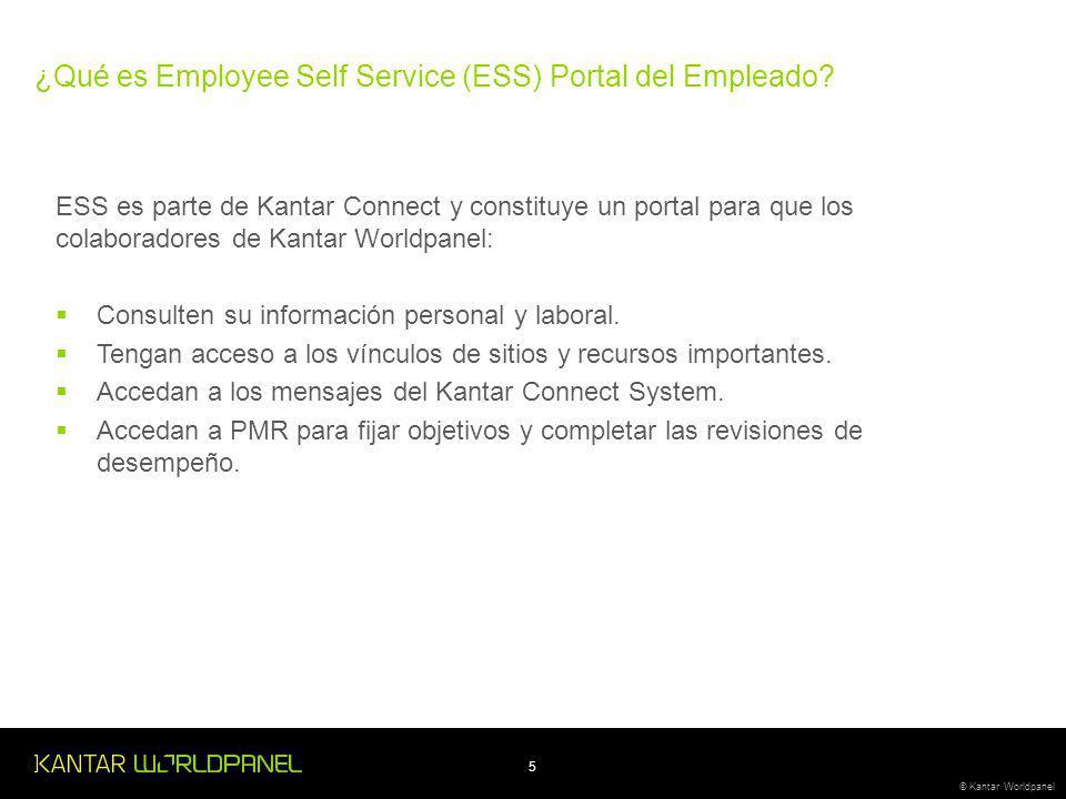 5 © Kantar Worldpanel ESS es parte de Kantar Connect y constituye un portal para que los colaboradores de Kantar Worldpanel: Consulten su información personal y laboral.