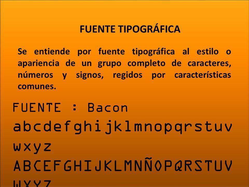 Se entiende por fuente tipográfica al estilo o apariencia de un grupo completo de caracteres, números y signos, regidos por características comunes. F