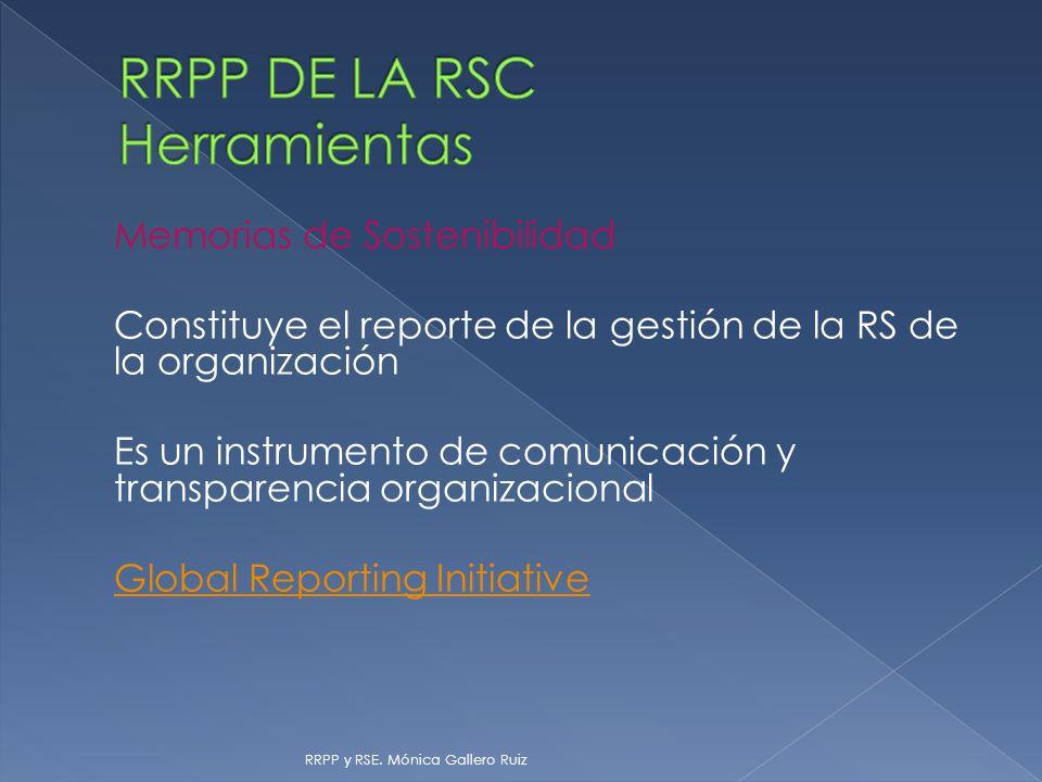 Memorias de Sostenibilidad Constituye el reporte de la gestión de la RS de la organización Es un instrumento de comunicación y transparencia organizac