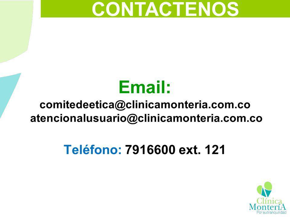 CONTACTENOS Email: comitedeetica@clinicamonteria.com.co atencionalusuario@clinicamonteria.com.co Teléfono: 7916600 ext. 121