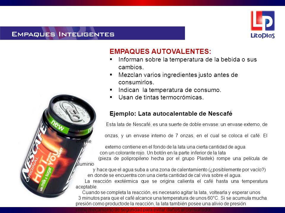 EMPAQUES AUTOVALENTES: Informan sobre la temperatura de la bebida o sus cambios.