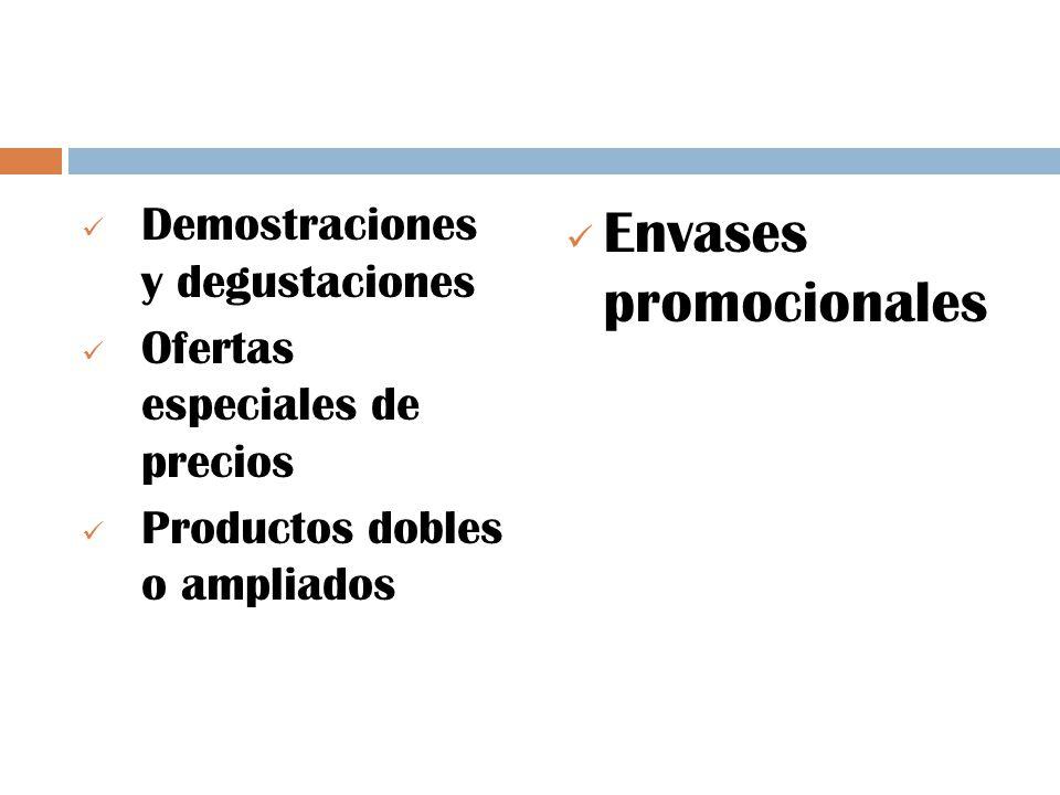Demostraciones y degustaciones Ofertas especiales de precios Productos dobles o ampliados Envases promocionales