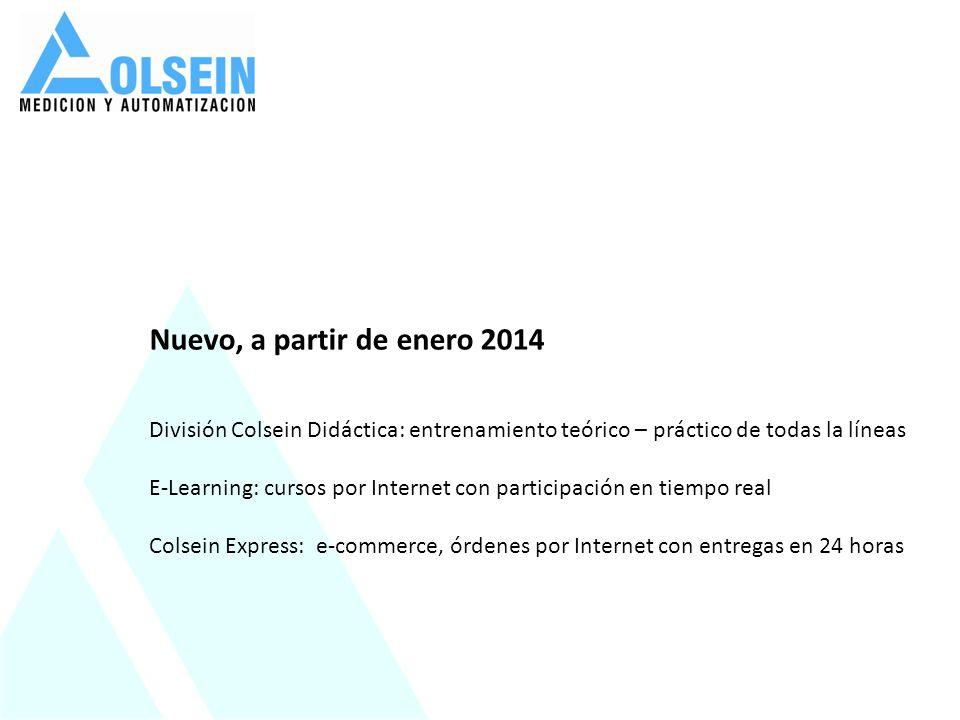 Nuevo, a partir de enero 2014 División Colsein Didáctica: entrenamiento teórico – práctico de todas la líneas E-Learning: cursos por Internet con part