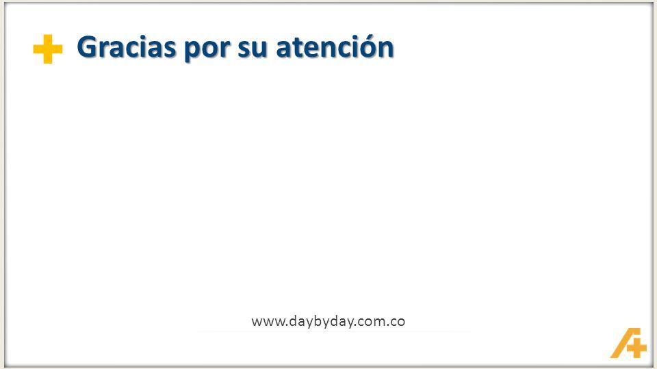 + Gracias por su atención www.daybyday.com.co