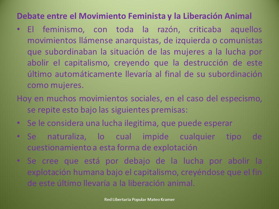 Red Libertaria Popular Mateo Kramer Debate entre el Movimiento Feminista y la Liberación Animal El feminismo, con toda la razón, criticaba aquellos mo