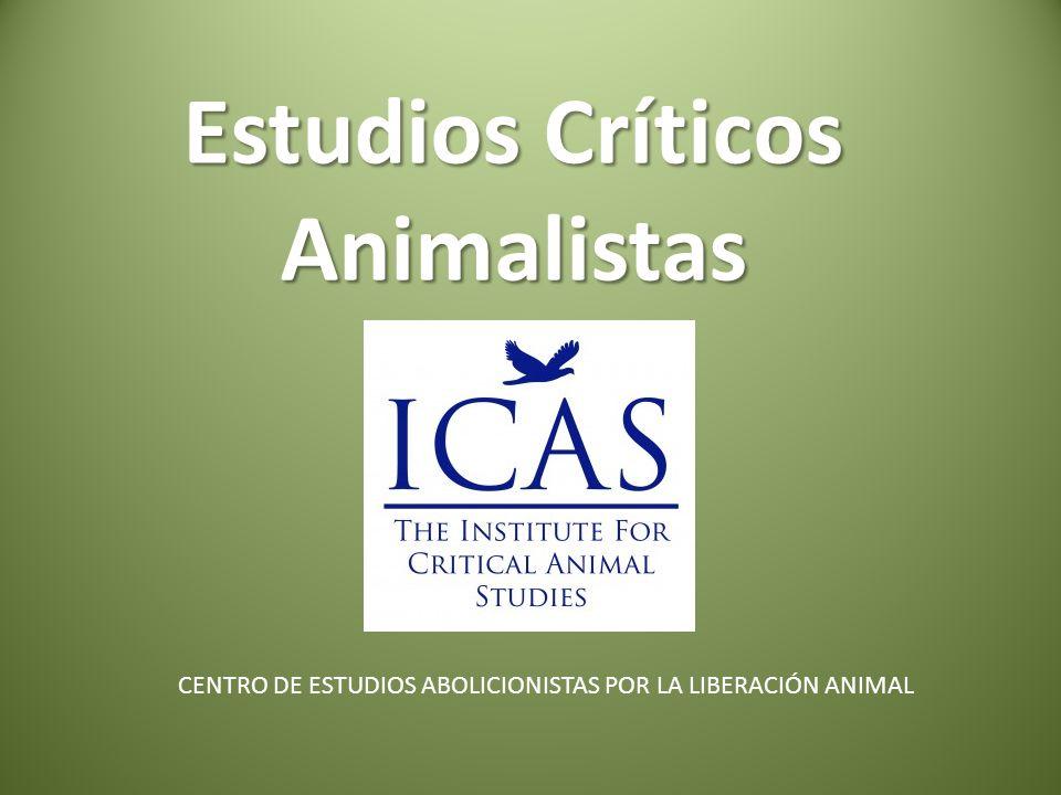 Estudios Críticos Animalistas CENTRO DE ESTUDIOS ABOLICIONISTAS POR LA LIBERACIÓN ANIMAL