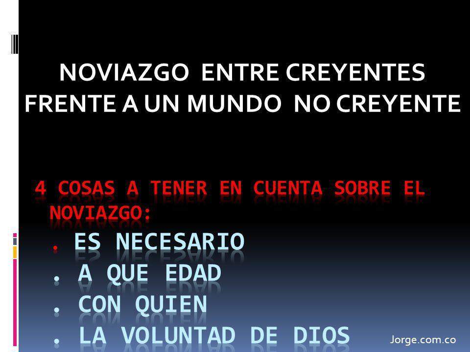 NOVIAZGO ENTRE CREYENTES FRENTE A UN MUNDO NO CREYENTE Jorge.com.co