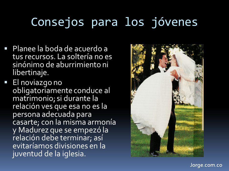 Consejos para los jóvenes Planee la boda de acuerdo a tus recursos.
