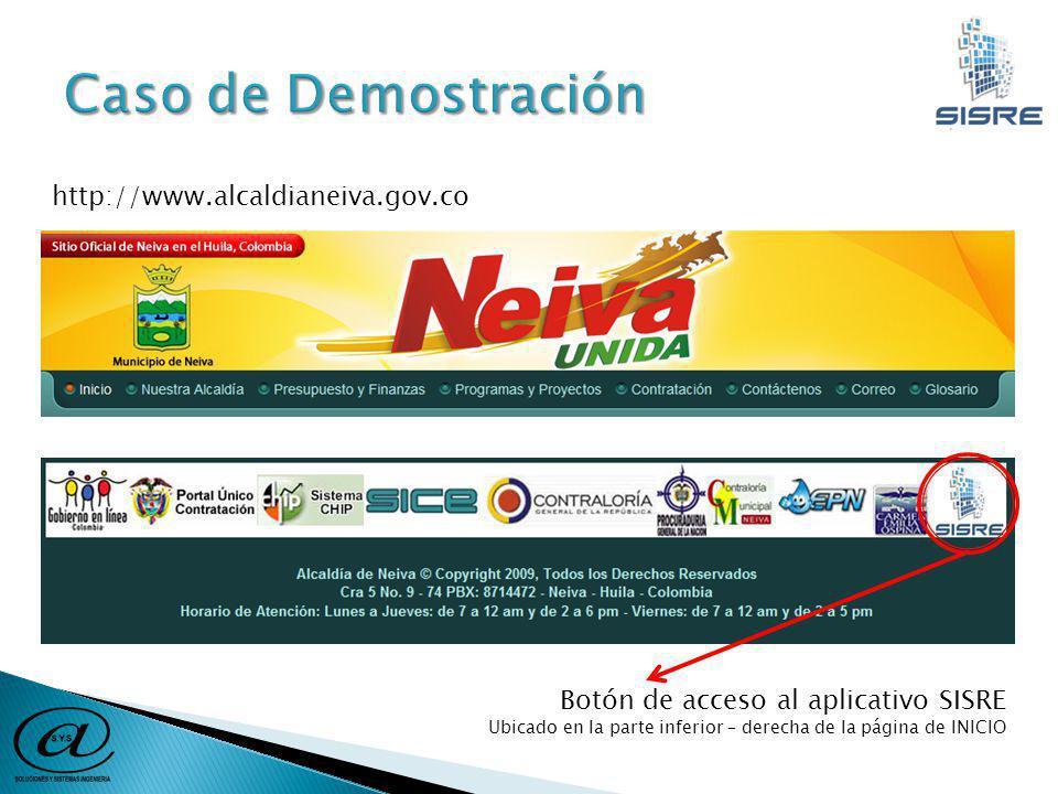 http://www.alcaldianeiva.gov.co Botón de acceso al aplicativo SISRE Ubicado en la parte inferior – derecha de la página de INICIO