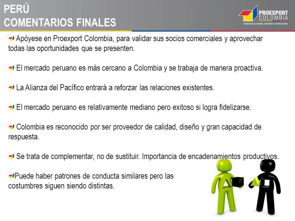 Apóyese en Proexport Colombia, para validar sus socios comerciales y aprovechar todas las oportunidades que se presenten. El mercado peruano es más ce