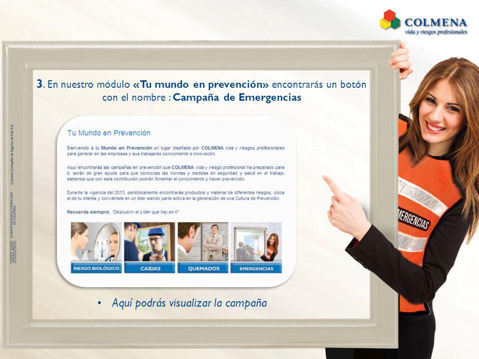 3. En nuestro módulo «Tu mundo en prevención» encontrarás un botón con el nombre : Campaña de Emergencias Aquí podrás visualizar la campaña