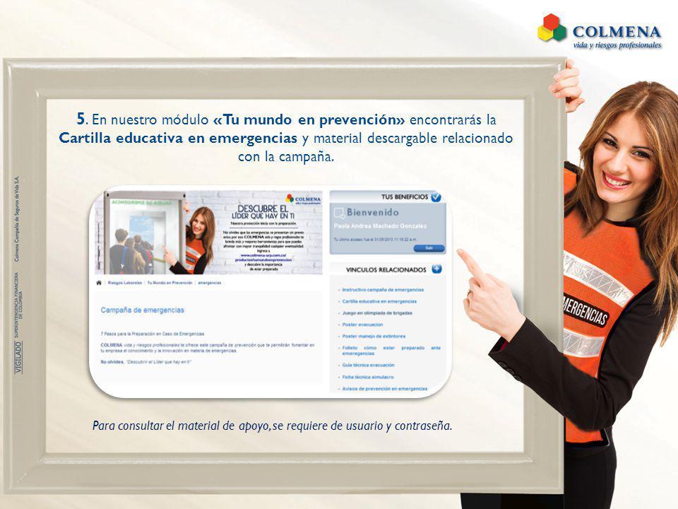 5. En nuestro módulo «Tu mundo en prevención» encontrarás la Cartilla educativa en emergencias y material descargable relacionado con la campaña. Para