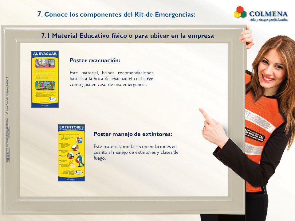 7. Conoce los componentes del Kit de Emergencias: 7.1 Material Educativo físico o para ubicar en la empresa Poster evacuación: Este material, brinda r