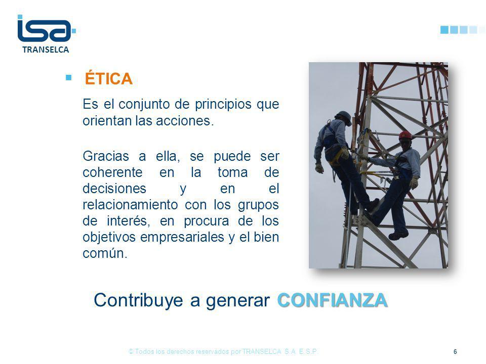 TRANSELCA ÉTICA Es el conjunto de principios que orientan las acciones.