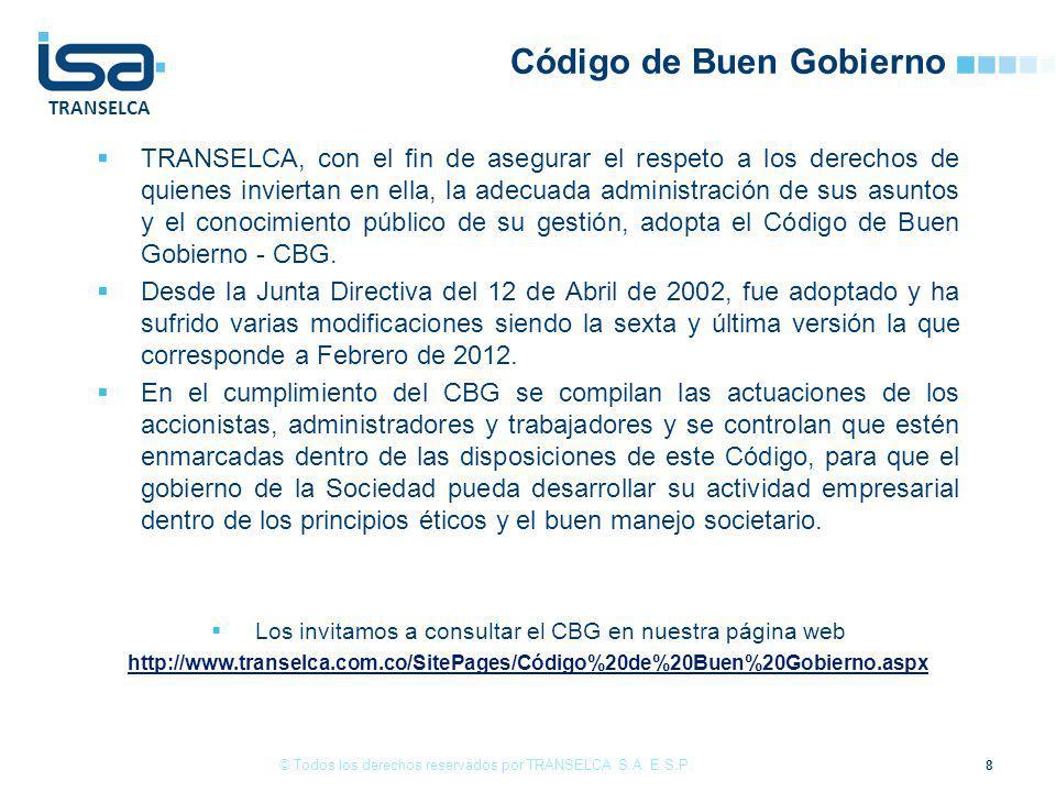 TRANSELCA Código de Buen Gobierno TRANSELCA, con el fin de asegurar el respeto a los derechos de quienes inviertan en ella, la adecuada administración