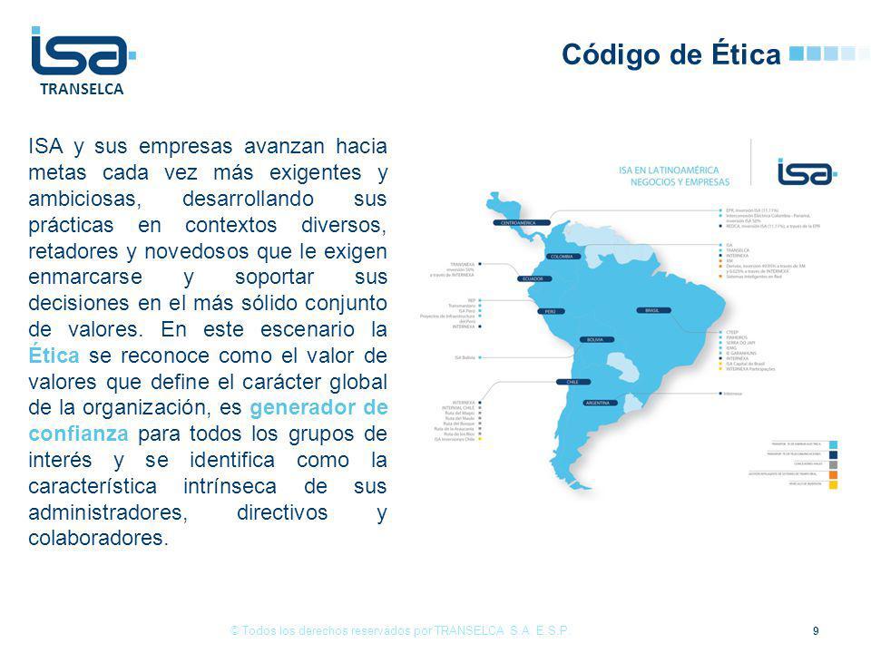 TRANSELCA Código de Ética 9 © Todos los derechos reservados por TRANSELCA S.A.