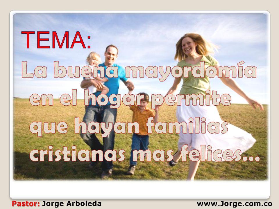 Pastor: Pastor: Jorge Arboledawww.Jorge.com.co