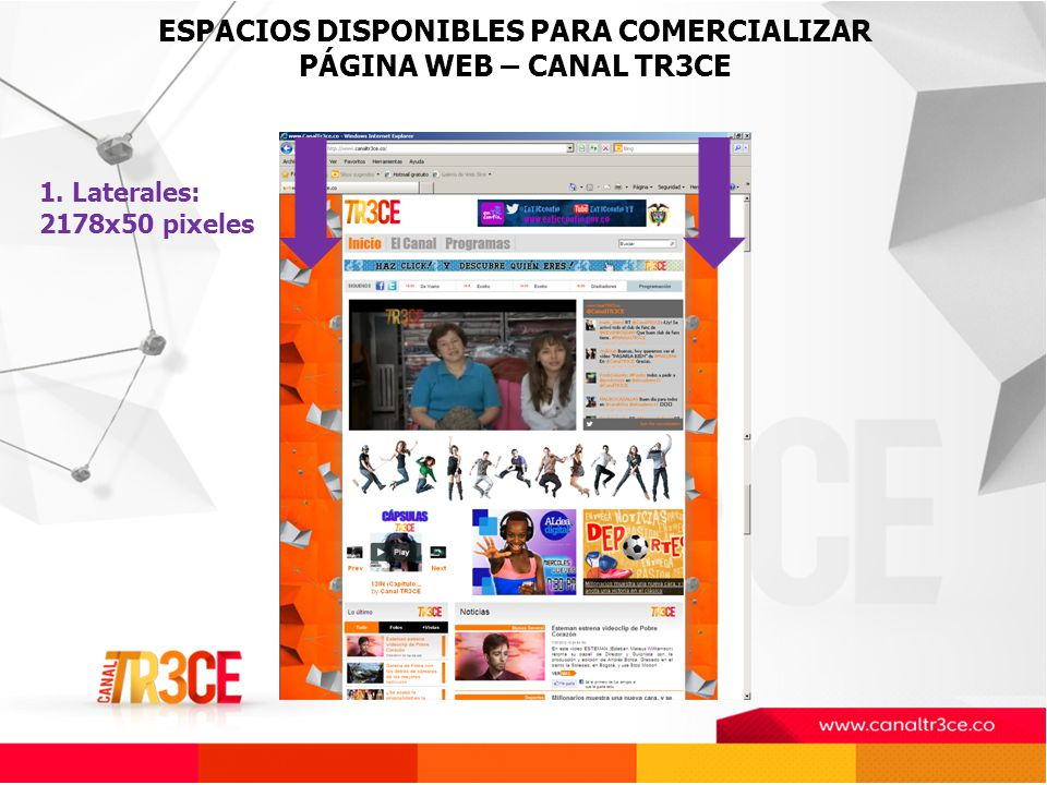 ESPACIOS DISPONIBLES PARA COMERCIALIZAR PÁGINA WEB – CANAL TR3CE 1. Laterales: 2178x50 pixeles