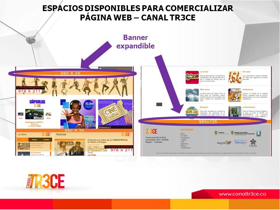 ESPACIOS DISPONIBLES PARA COMERCIALIZAR PÁGINA WEB – CANAL TR3CE Banner expandible