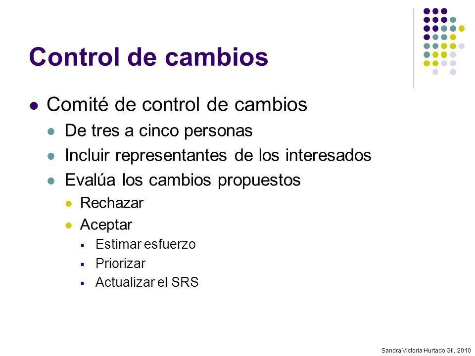 Sandra Victoria Hurtado Gil, 2010 Control de cambios Comité de control de cambios De tres a cinco personas Incluir representantes de los interesados E