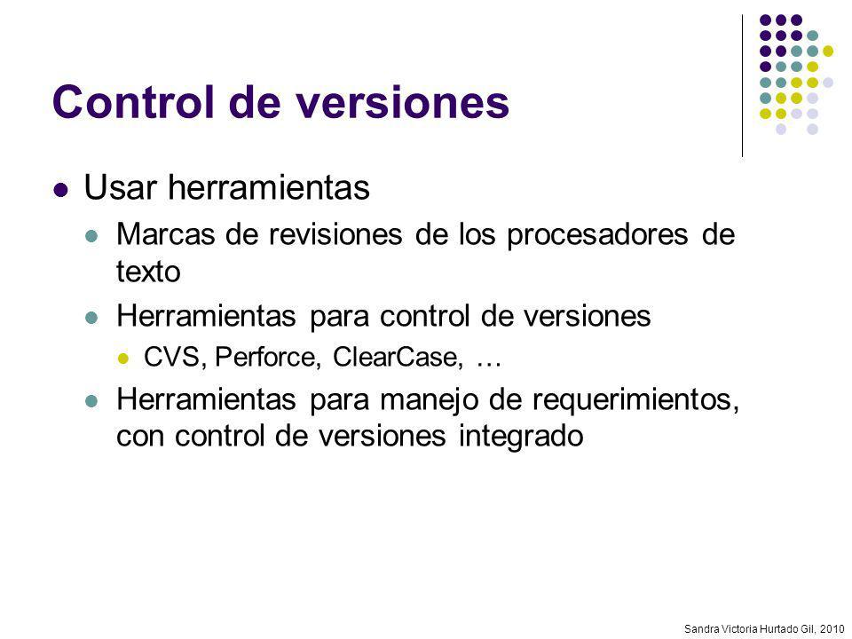 Sandra Victoria Hurtado Gil, 2010 Control de versiones Usar herramientas Marcas de revisiones de los procesadores de texto Herramientas para control d