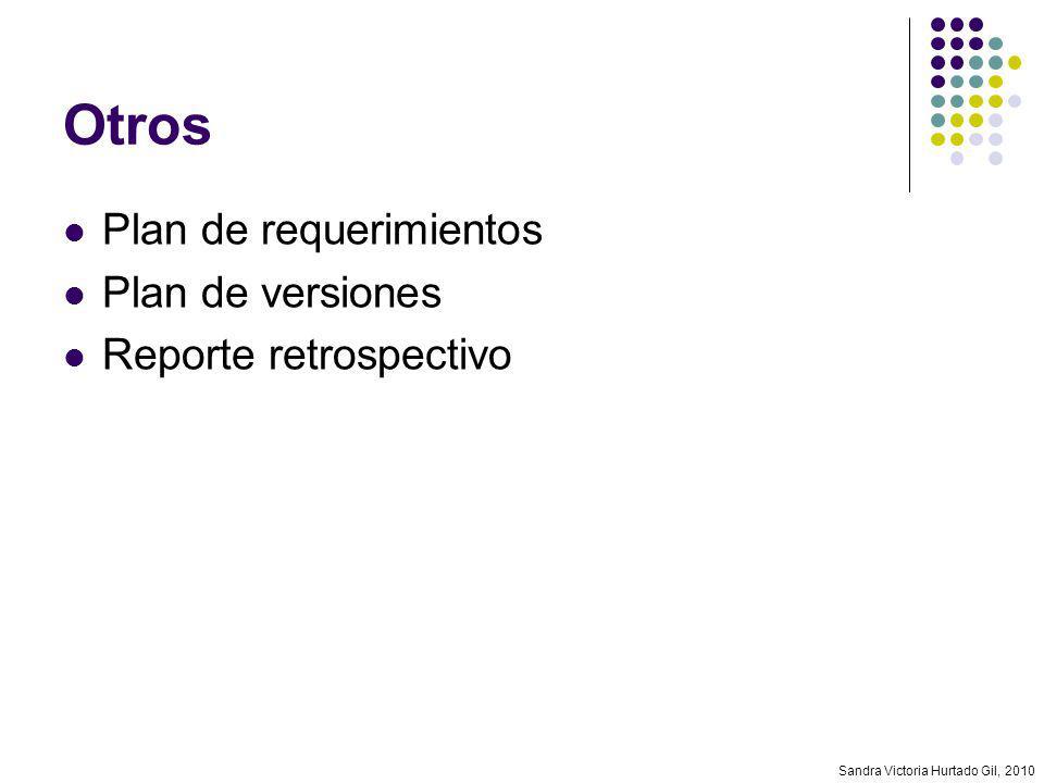 Sandra Victoria Hurtado Gil, 2010 Otros Plan de requerimientos Plan de versiones Reporte retrospectivo