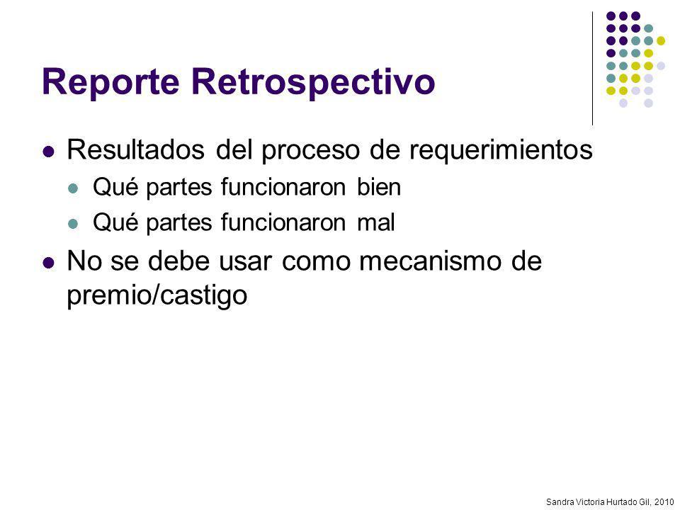Sandra Victoria Hurtado Gil, 2010 Reporte Retrospectivo Resultados del proceso de requerimientos Qué partes funcionaron bien Qué partes funcionaron ma